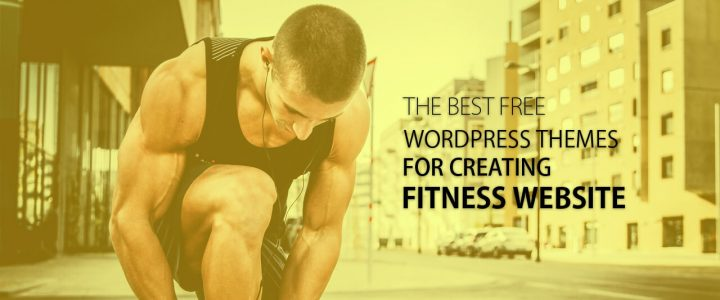 10+ Best FREE Responsive Fitness WordPress Themes & Templates 2019