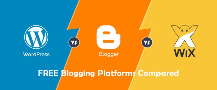 WordPress Vs Blogger Vs Wix – Top 3 FREE Blogging Platforms Compared