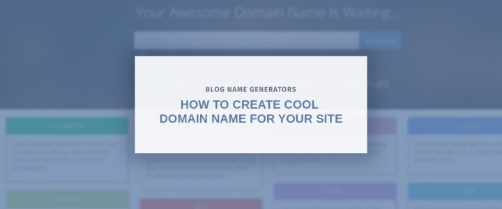 Blog Name Generators: How to Come Up With a Good Blog Name?