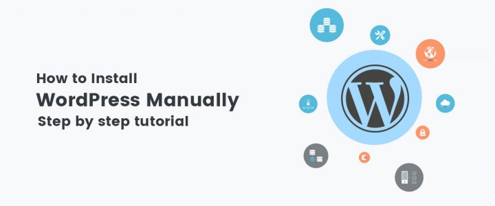 How to Install WordPress Manually: Step-by-Step Tutorial for Beginners