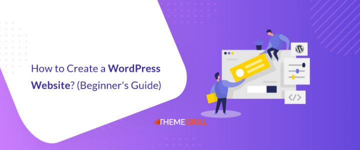 How to Create a WordPress Website? (Step-by-Step Guide)