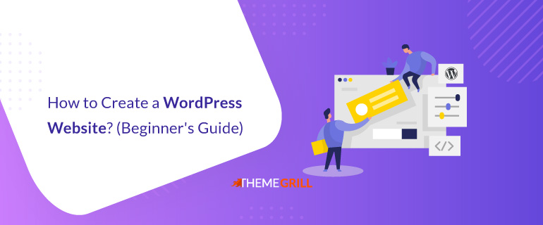 How to Create a WordPress Website (Beginner's Guide)