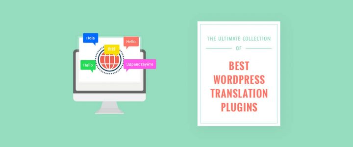 The Ultimate Collection of Best WordPress Translation Plugins for 2017