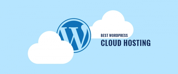 10 Best WordPress Cloud Hosting Services for 2019 – Compared