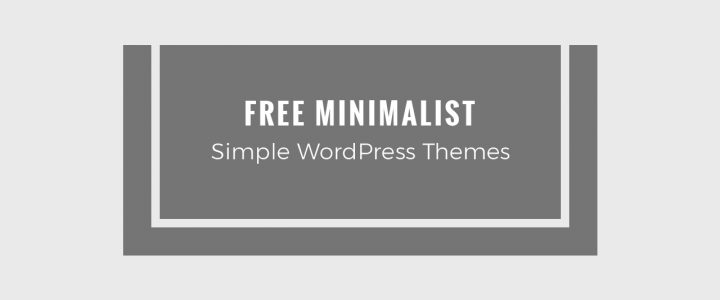 15+ Best Free Minimalist Simple WordPress Themes and Templates for 2019