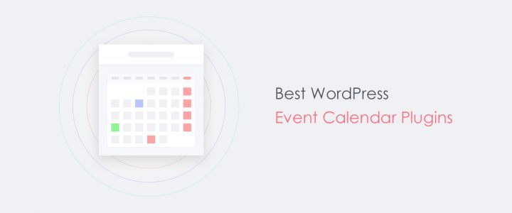 6 of the Best WordPress Event Calendar Plugins for 2017
