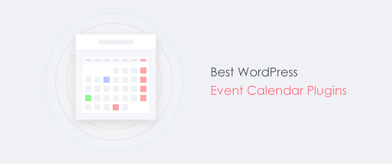 7 Of the Best WordPress Event Calendar Plugins for 2019