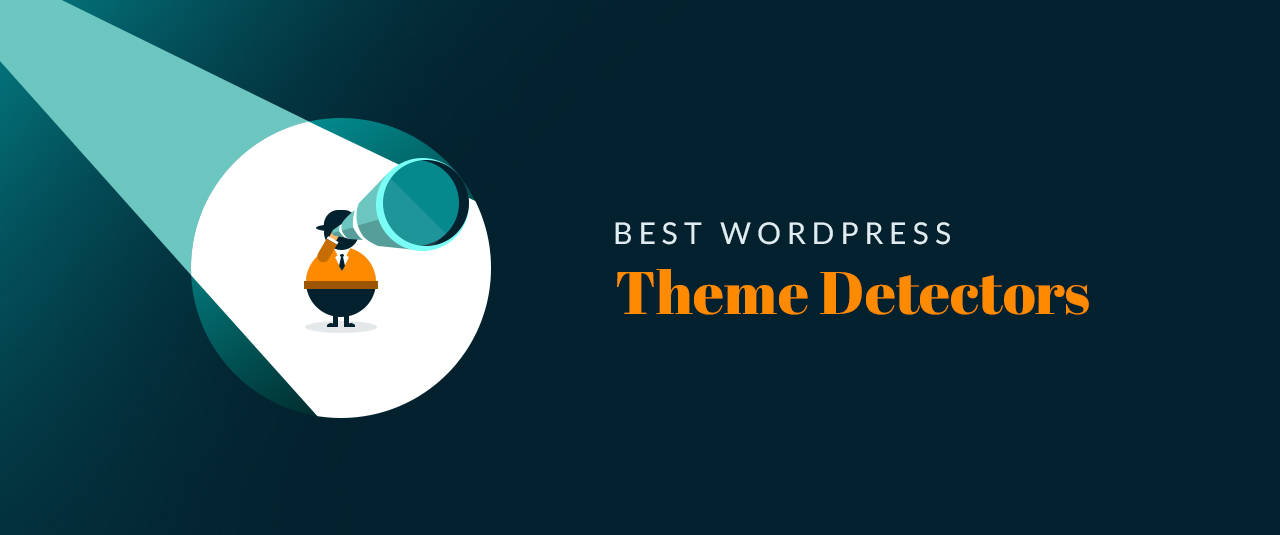 5 of the Best WordPress Theme Detectors to Know What WordPress Theme a Website is Using