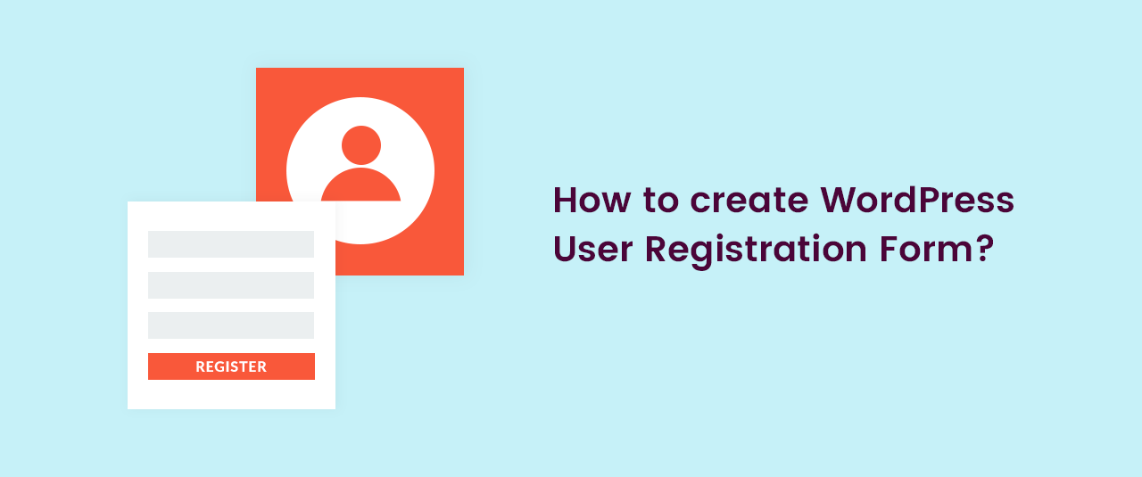 how-to-create-wordpress-user-registration-form