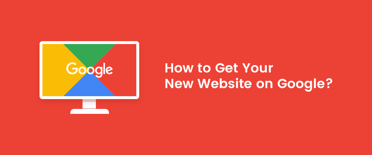 How to Get Your New Website on Google (Search Engines) Super Fast