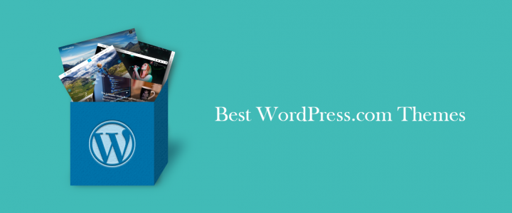 10+ Best WordPress.com Themes for Creating Professional WordPress Websites in 2019