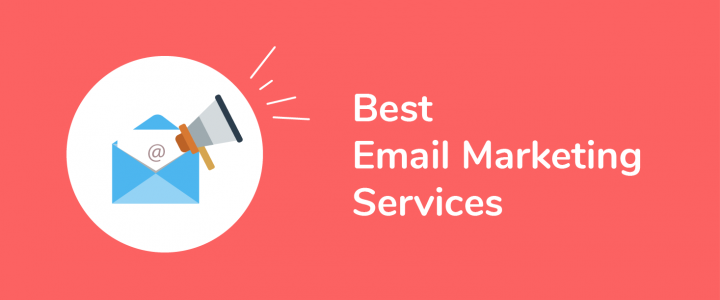6 Of the Best Email Marketing Services & Solutions for 2019 – Compared