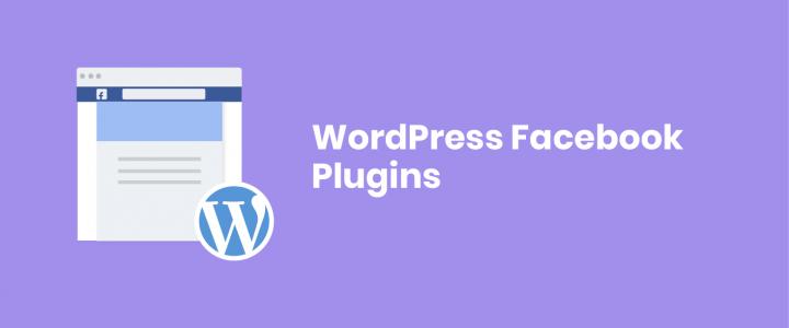 10 Best WordPress Facebook Plugins & Widgets 2019: Facebook Integration to WordPress Made Easy!