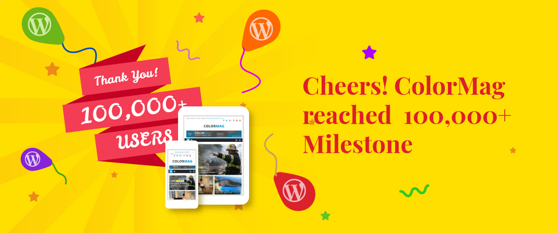 ColorMag Reached 100,000+ Milestone! Thanks to all the Happy Users for Making it the Most Popular Free Magazine WordPress Theme
