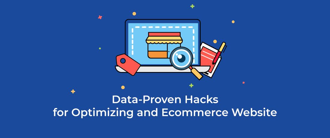 Data-Proven Hacks for Optimizing an Ecommerce Website