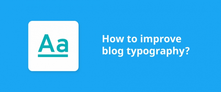 How to Improve WordPress Blog Typography – Actionable Tips