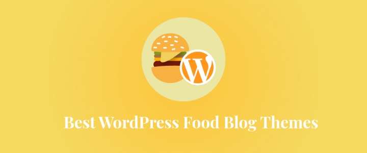15 Best WordPress Food Blog Themes for Restaurants Owners and Food Lovers (Free + Premium)