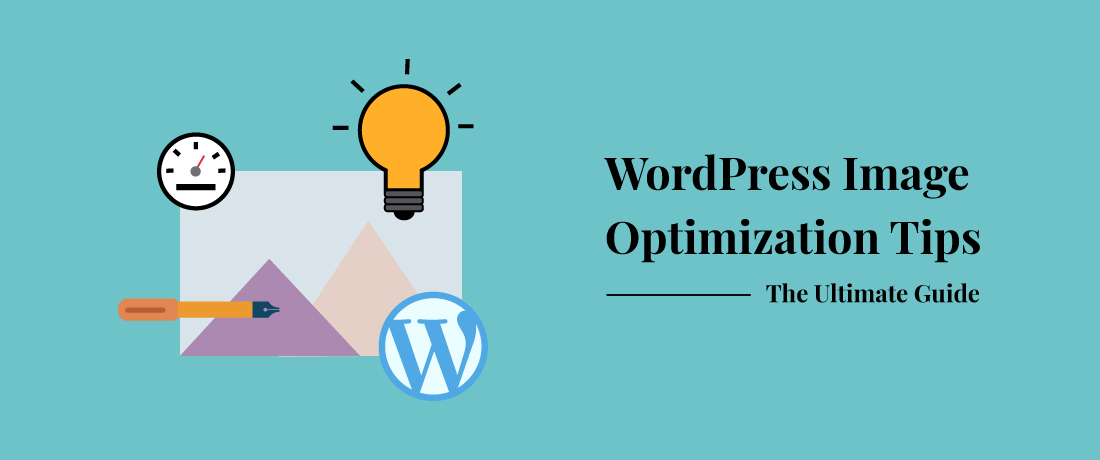 How to Optimize Images for WordPress: 12 Easy Image Optimization Tips for Beginners