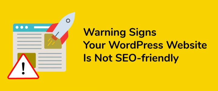 7 Warning Signs Your WordPress Website Is Not SEO-friendly