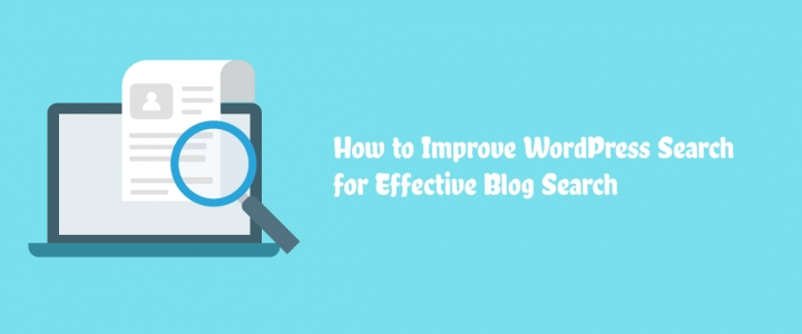 How to Improve WordPress Search for Effective Blog Search? Best WordPress Search Plugins 2019!