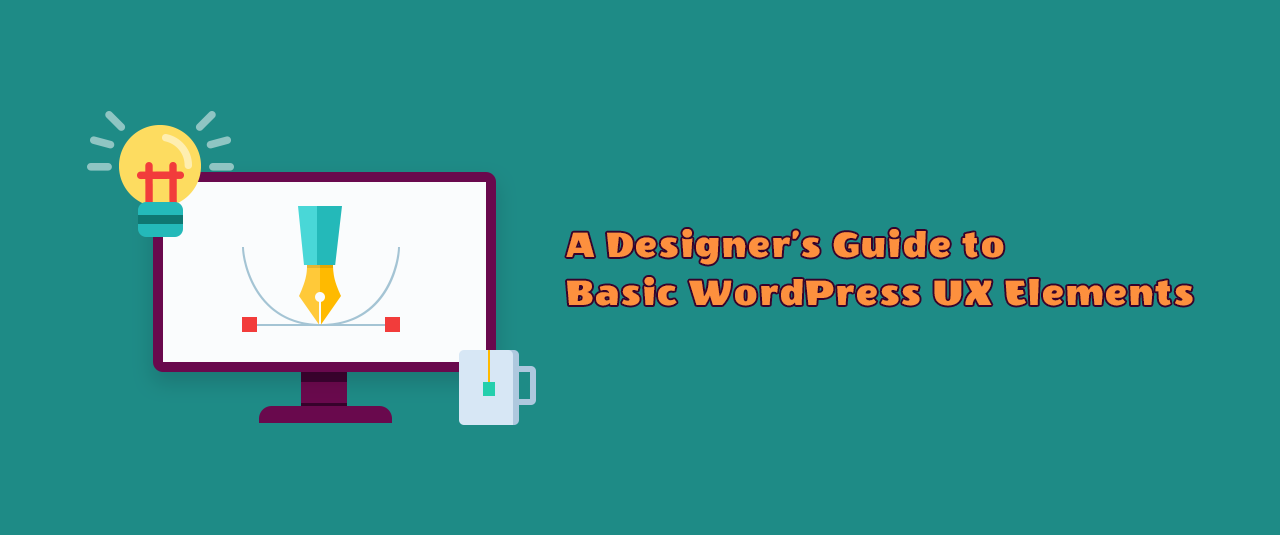 A Designer's Guide to 8 Basic WordPress UX  Elements