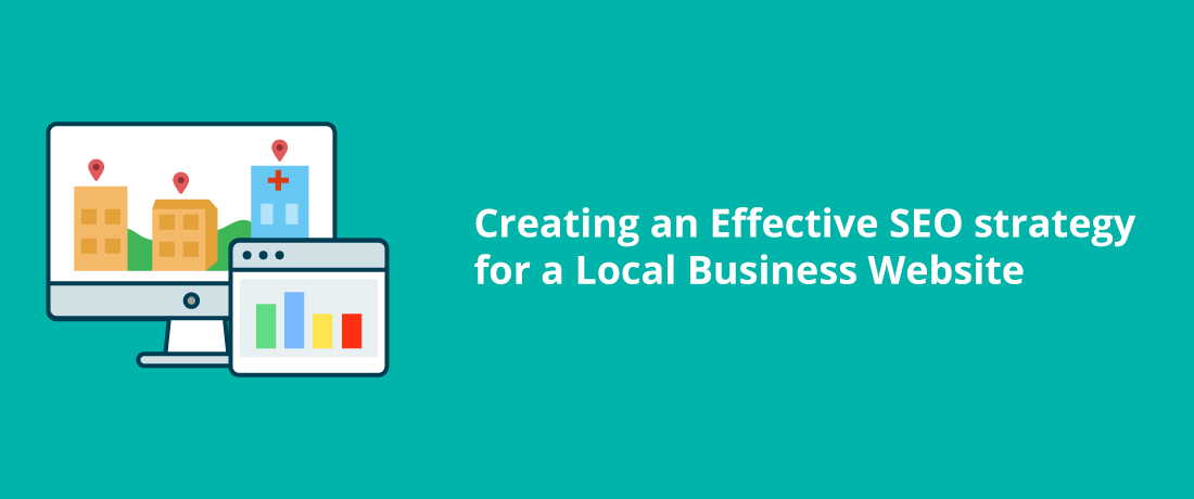 Creating an effective SEO Strategy for A Local Business Website