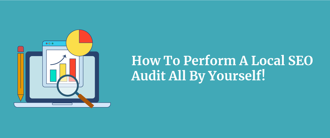 How-To-Perform-A-Local-SEO-Audit-All-By-Yourself