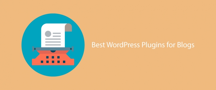 10 Best WordPress Plugins For Blogs For Effective Blogging!