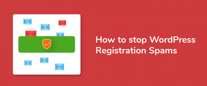 How to stop WordPress Registration Spam in your Website?