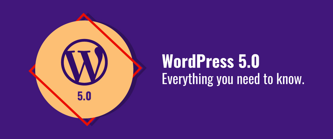 Everything you need to know about WordPress 5.0 before it's Release Date!