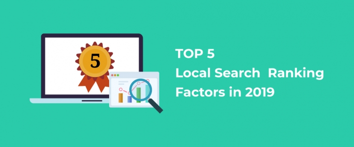 Top 5 Local Search Ranking Factors in 2019