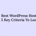 Best-WordPress-Hosting-Service-5-Key-Criteria-To-Look-For-[Recovered]