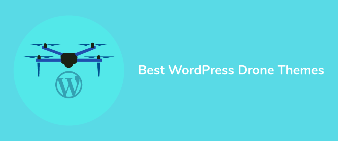 15+ Best WordPress Drone Themes for your Drone Business for 2019