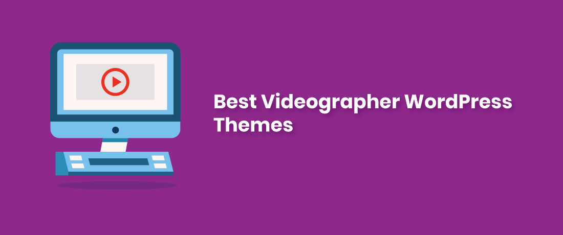 15 Best Videographer WordPress Themes for Professionals!