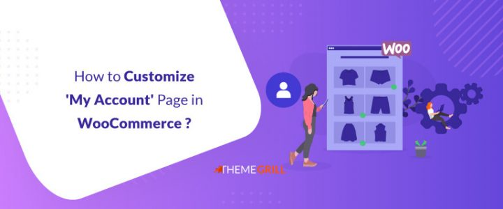 How to Customize 'My Account' Page in WooCommerce? (Step by Step Guide)