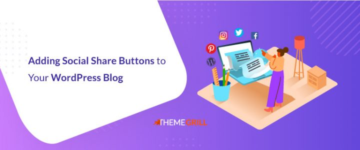 How to Add Social Media Share Buttons to Your WordPress Blog?