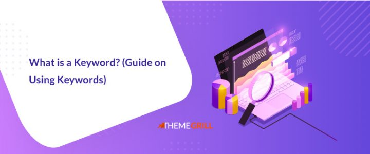 What is a Keyword? How to Properly Use Keywords for SEO?