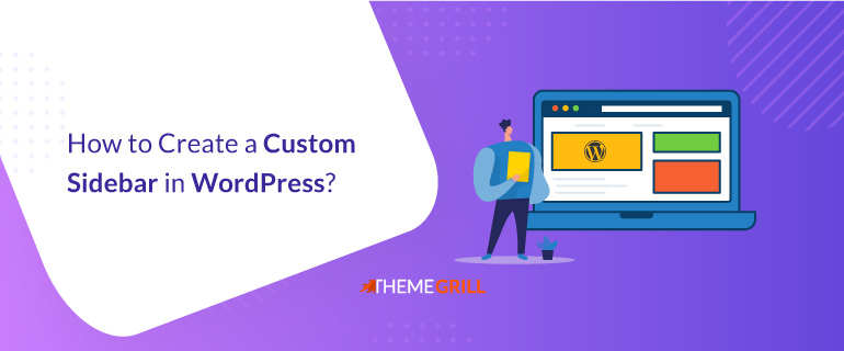 How to Create a-Custom Sidebar in WordPress
