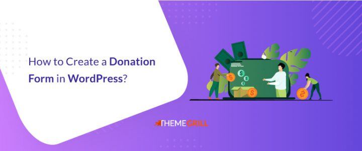 How to Create a Donation Form in WordPress? An Ultimate Beginner's Guide