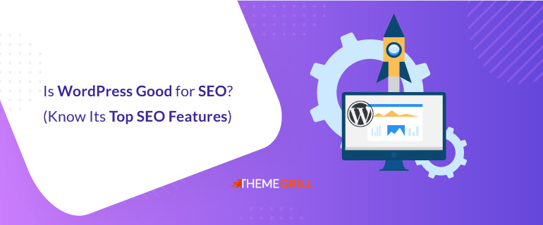 Is WordPress Good for SEO Know Its Top SEO Features