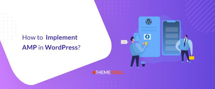 How to  Implement AMP in WordPress? (Definitive Guide for Beginners)