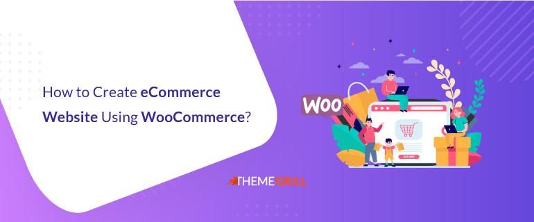 How to Create eCommerce Website Using WooCommerce