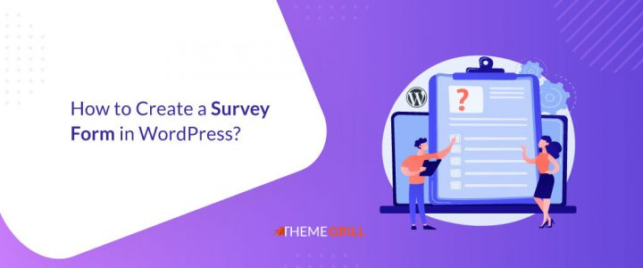 How to Create a Survey Form in WordPress? (Step-by-Step)