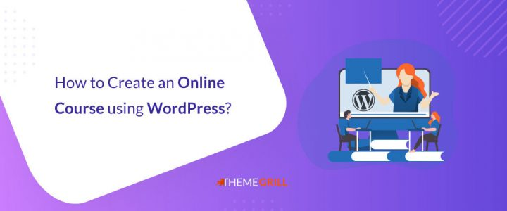 How to Create an Online Course Using WordPress? (Creating LMS Website)
