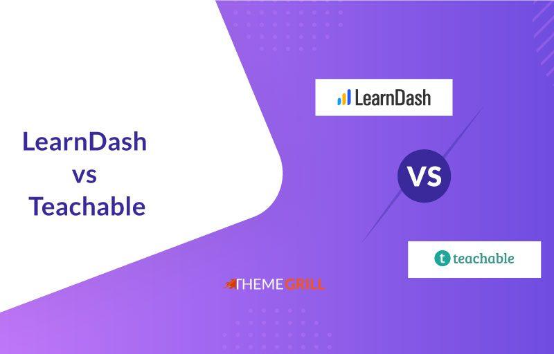 LearnDash vs Teachable LMS Platform Comparison