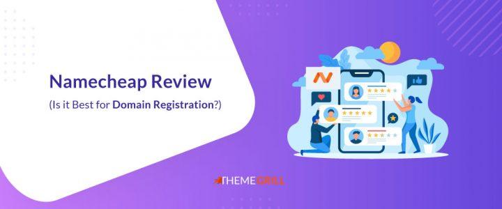 Namecheap Review 2021 – Is it the Best Domain Registration Service?