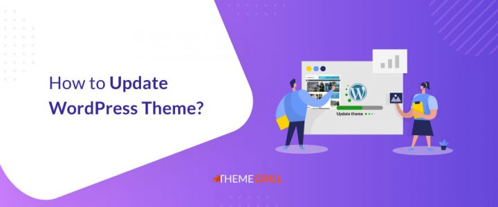 How to Update WordPress Theme without Losing Content?