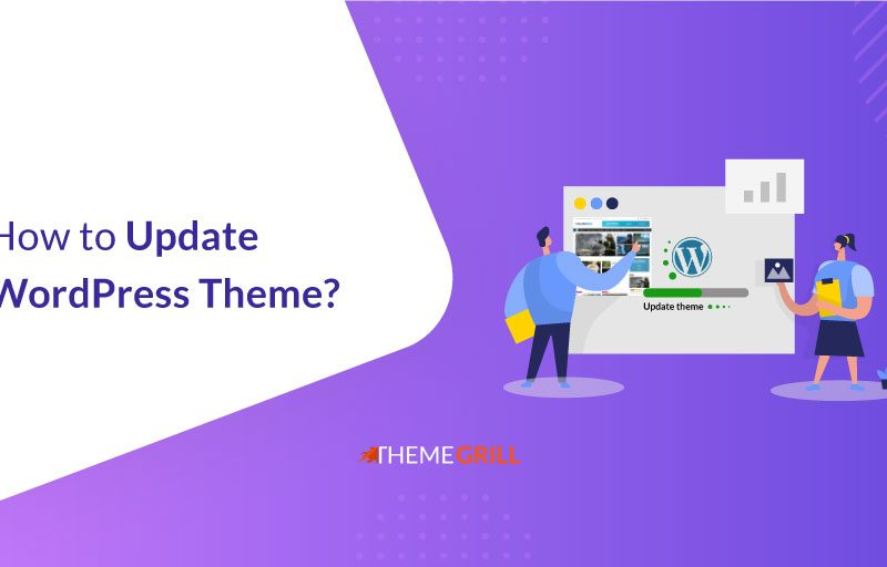 How to Update WordPress Theme Without Losing Content and Customization