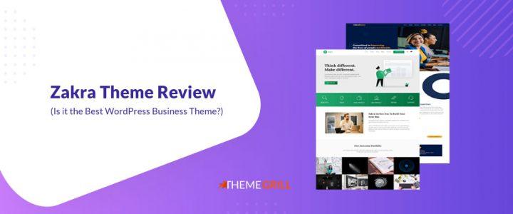 Zakra Theme Review 2021 – Is it the Best WordPress Business Theme?